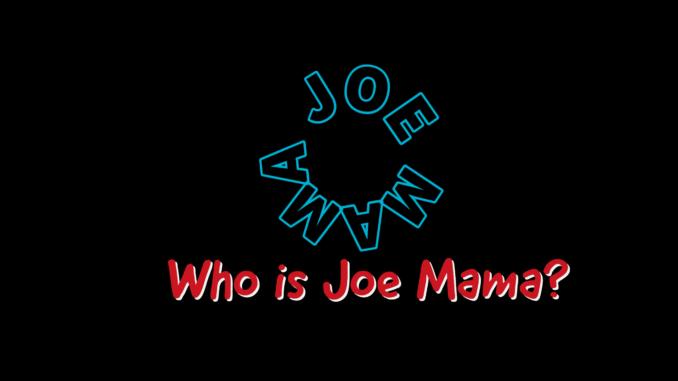 Joe Mama